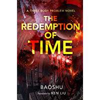 The Redemption of Time: A Three-Body Problem Novel (Remembrance of Earth's Past Book 4)