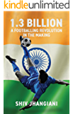 1.3 Billion: A Footballing Revolution in the Making
