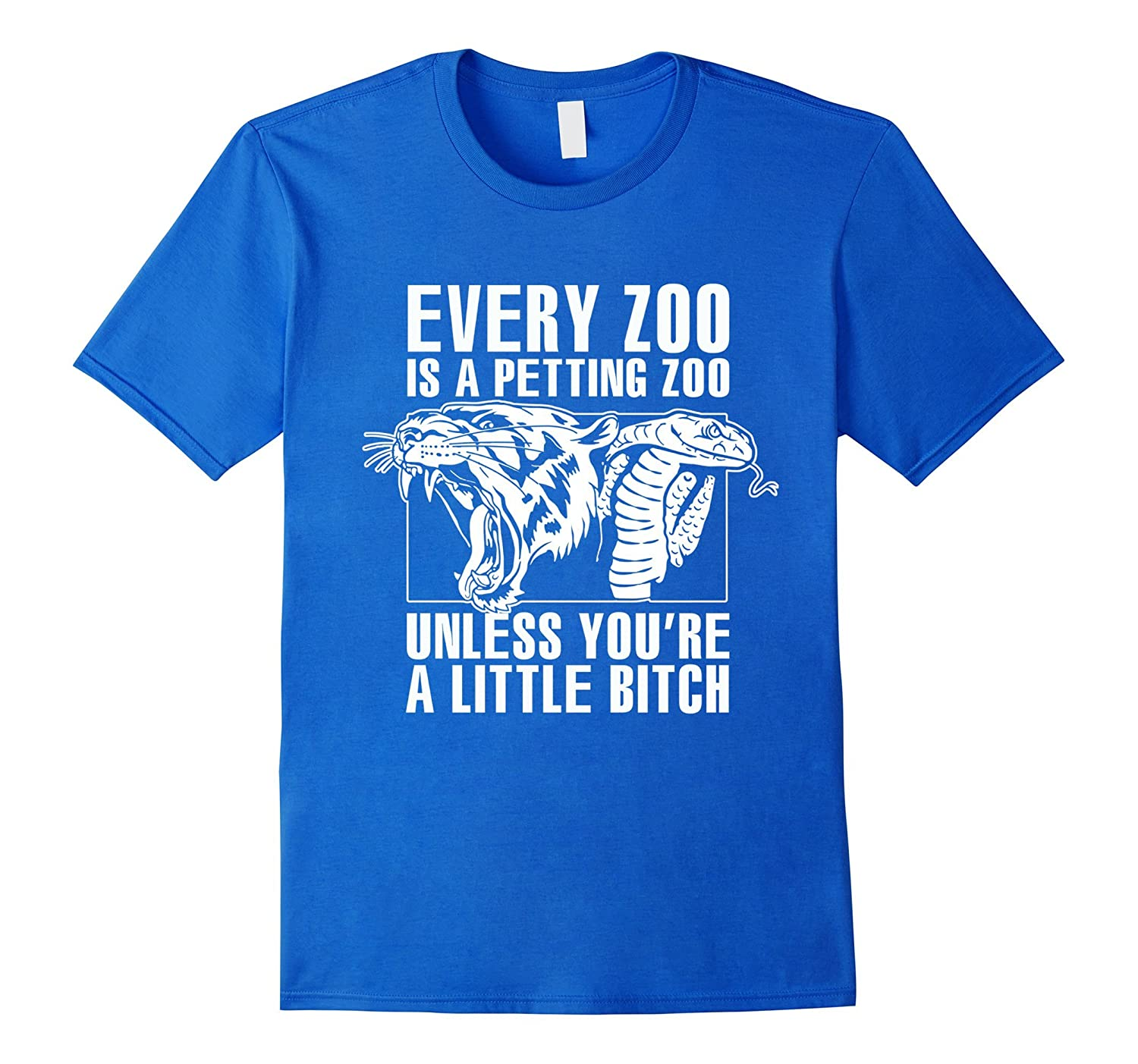 Every Zoo is a Petting Zoo Shirt Unless youre a bitch-RT