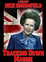 Tracking Down Maggie: The Unofficial Biography of Margaret Thatcher