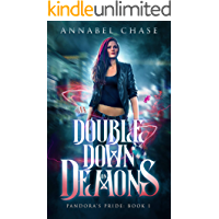 Double Down on Demons (Pandora's Pride Book 1)