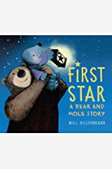 First Star: A Bear and Mole Story Kindle Edition