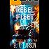 Rebel Fleet (Rebel Fleet Series Book 1)