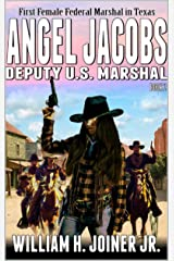 """Angel Jacobs: Deputy U.S. Marshal: A Classic Western Adventure From The Author of """"The Legend of Jake Jackson"""" (Angel Jacobs: Frontier Lawman Western Series Book 2) Kindle Edition"""