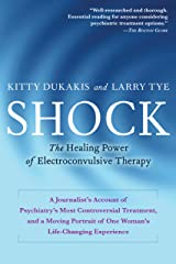 Shock: The Healing Power of Electroconvulsive Therapy Kindle Edition