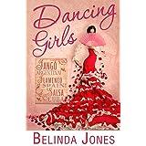 Dancing Girls: LoveTravel Series - Argentina, Spain, Cuba