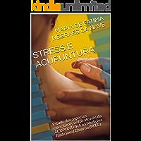 STRESS E ACUPUNTURA: Estudo dos aspectos emocionais vistos através da ACUPUNTURA na Medicina Tradicional Chinesa (M.T.C)