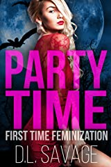 Party Time: First Time Feminization Kindle Edition