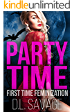 Party Time: First Time Feminization