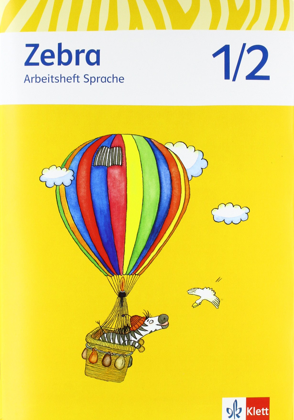 Zebra / Ausgabe ab 2015: Zebra / Arbeitsheft Sprache 1./2. Schuljahr: Ausgabe ab 2015