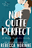 Not Quite Perfect: A Steamy Romantic Comedy (The Rocky Cove Series Book 1)