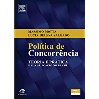 Política de concorrência: Teoria e prática e sua aplicação no Brasil