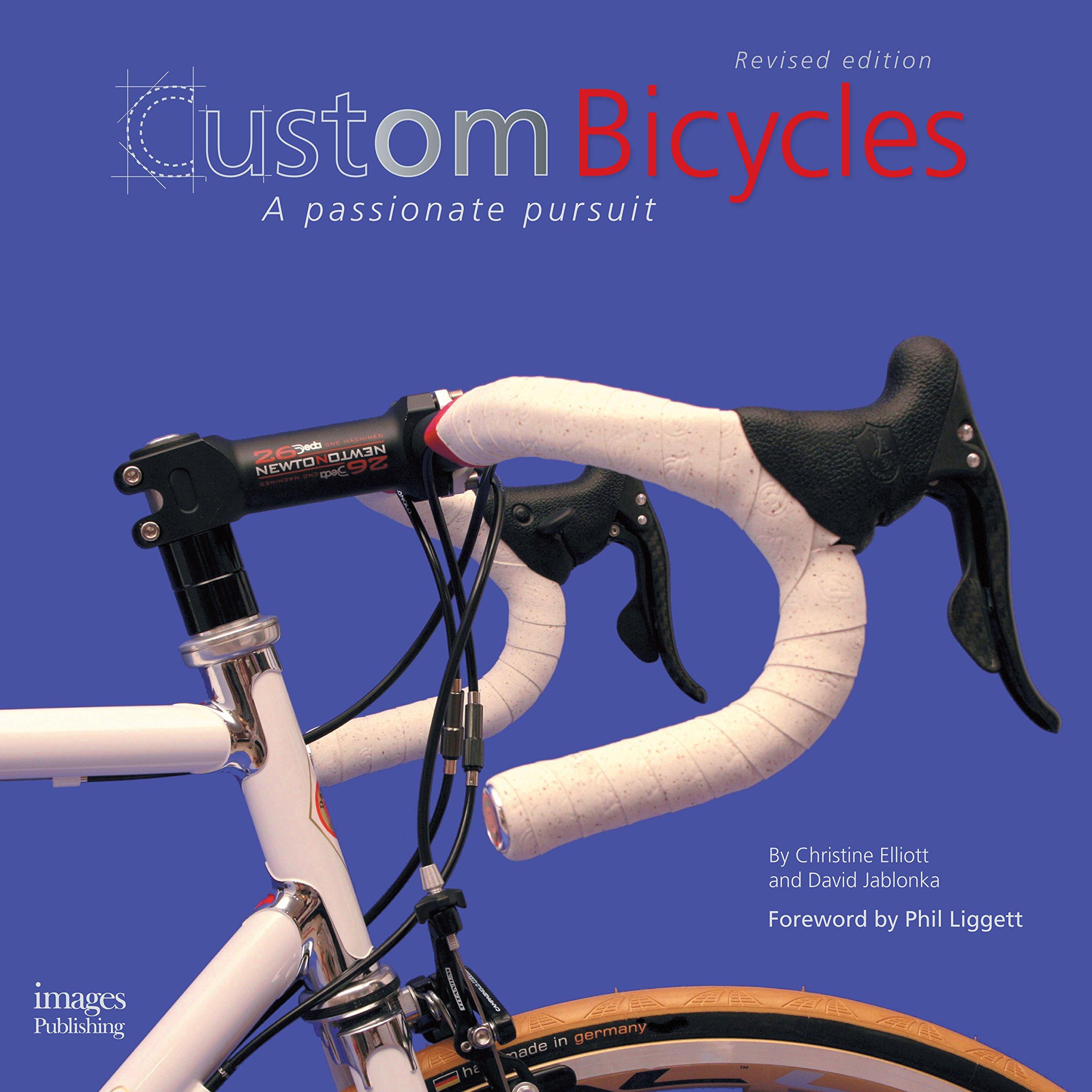 Custom Bicycles A Passionate Pursuit Christine Elliott David Jablonka  Amazon Com Books