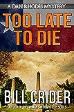 Too Late to Die - A Dan Rhodes Mystery (Dan Rhodes Mysteries Book 1)