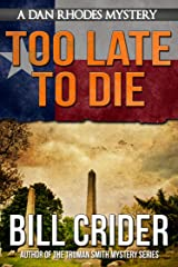 Too Late to Die - A Dan Rhodes Mystery (Dan Rhodes Mysteries Book 1) Kindle Edition