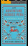 An Adventure Across Peru: A Mototaxi Race