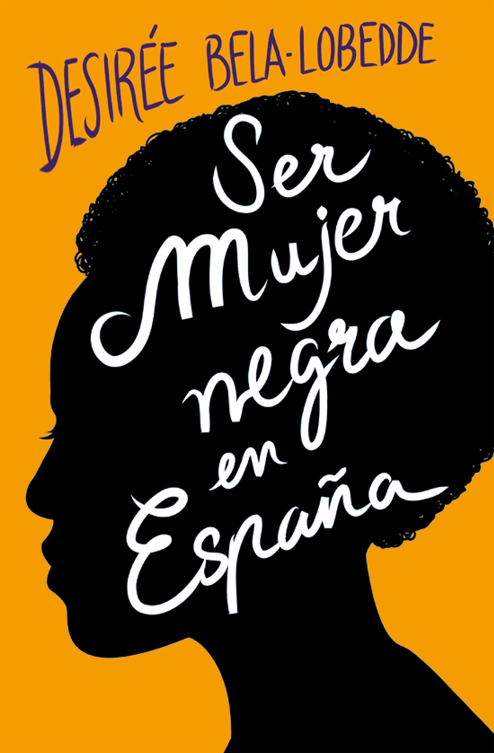 Ser mujer negra en España (Plan B): Amazon.es: Bela-Lobedde, Desirée: Libros