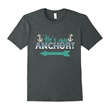 He's My Anchor Nautical Couple T-Shirt