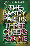Three Cheers for Me (The Bandy Papers Book 1)