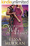 The Dark Wolf's Deliverance (The Highland Wolf Series Book 3)