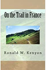 On the Trail in France Kindle Edition