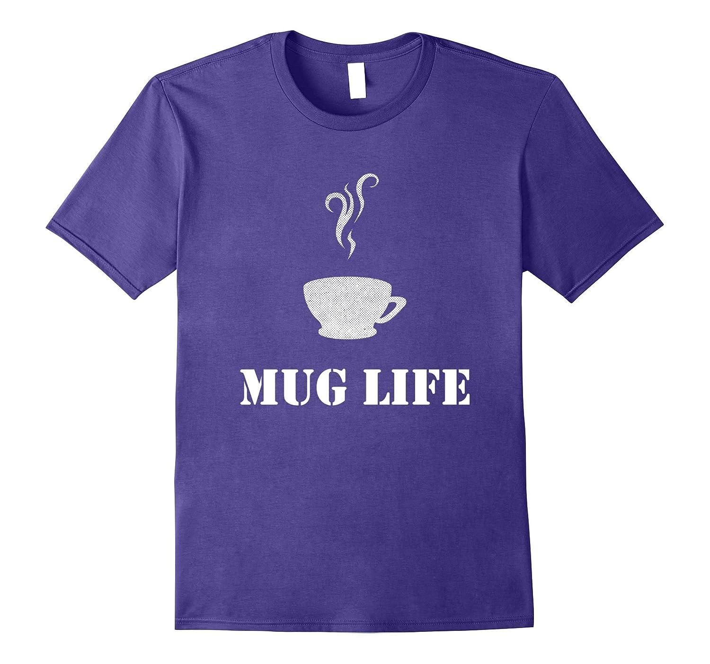 Funny Mug Life Shirt Gourmet Coffee Cup Lover-Vaci