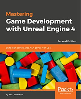 Unreal Engine 4 Scripting with C++ Cookbook: Amazon co uk: William