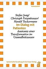 Im Dialog mit Patienten: Anatomie einer Transformation im Gesundheitswesen (German Edition) Kindle Edition
