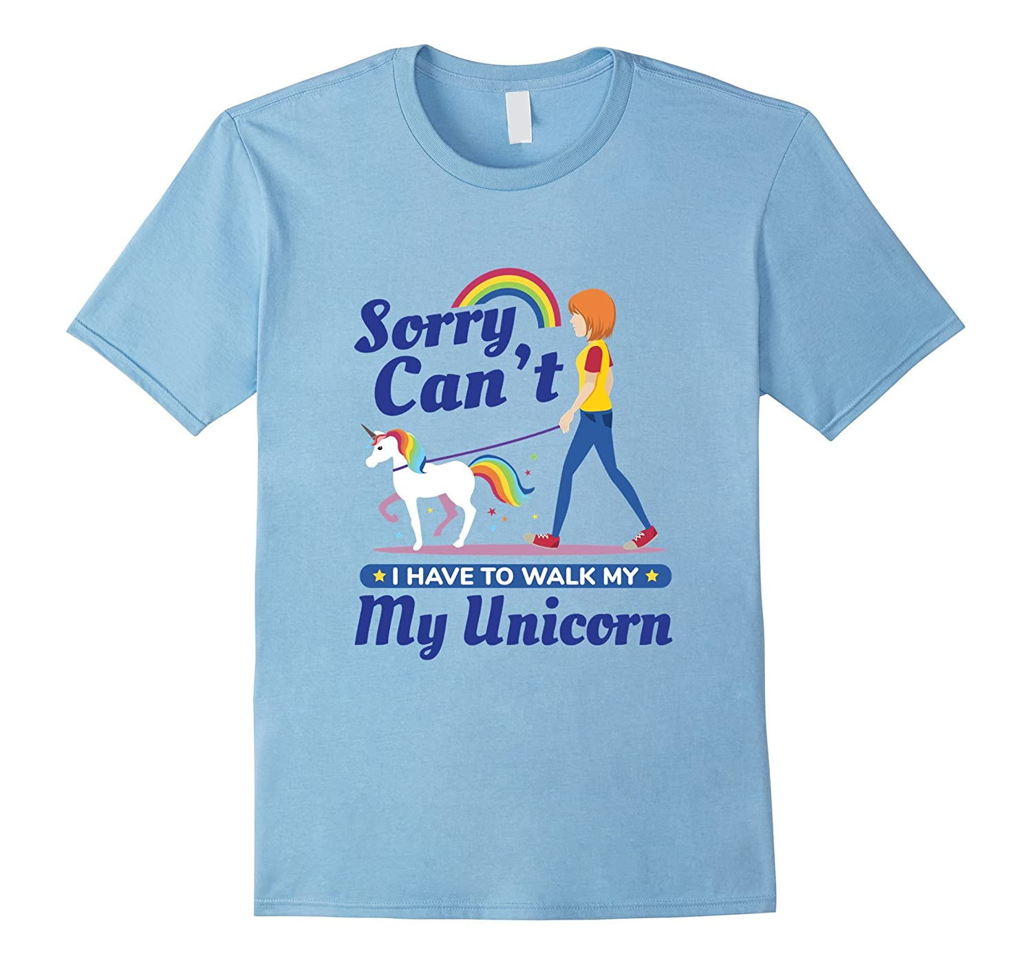 Sorry Can't - I have to walk My Unicorn 3 T-Shirt-ANZ