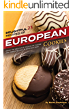 Delightful 25 Recipes of European Cookies: Enjoy the Delicious Chocolate Cookie and Simple Recipes in Different Way! (English Edition)