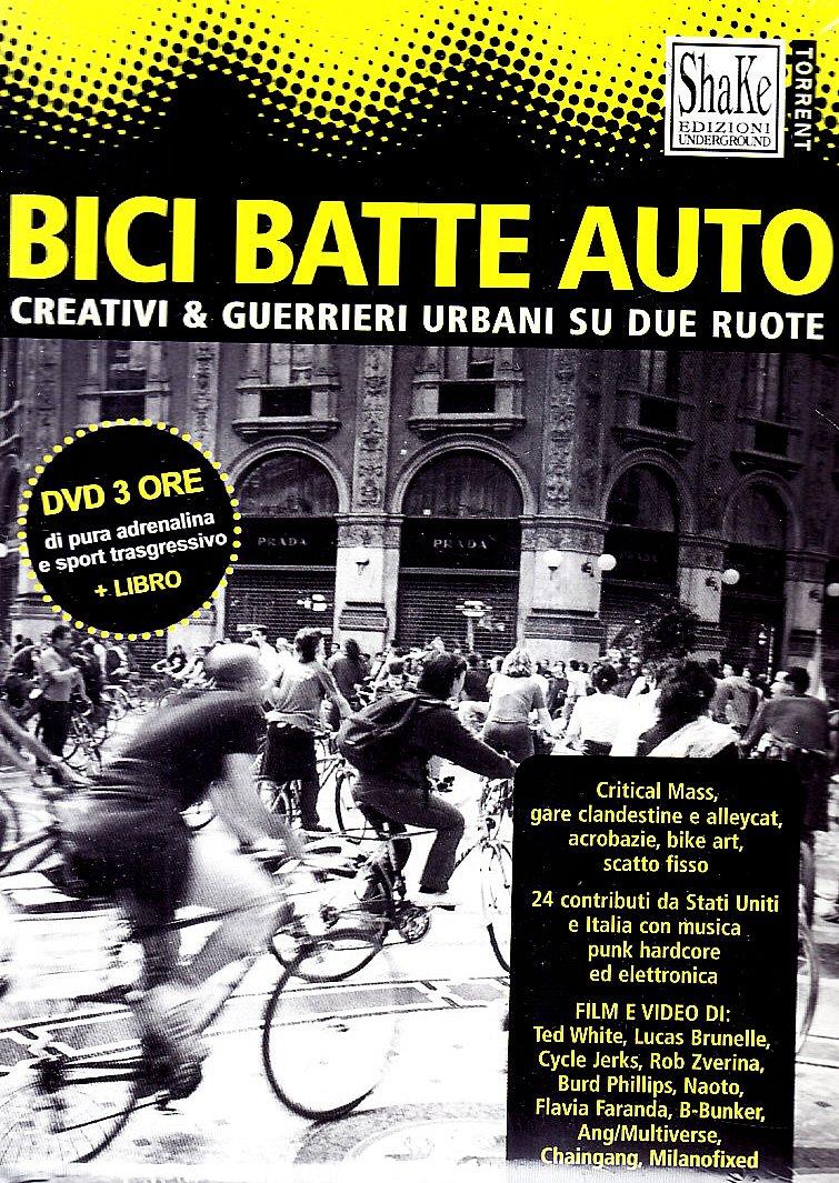 Read Online Bici batte auto. Creativi & guerrieri urbani su due ruote. Con DVD PDF