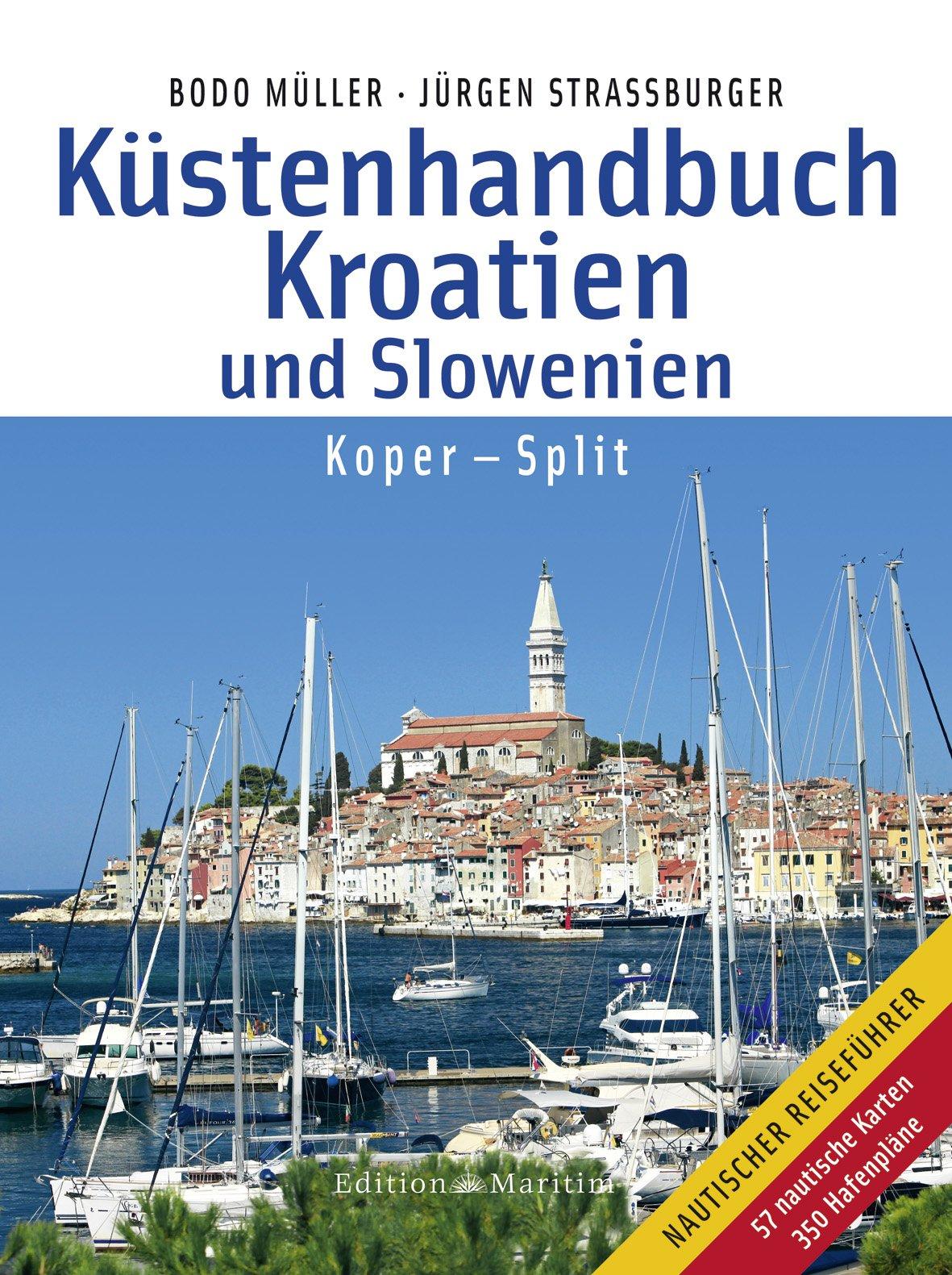 Küstenhandbuch Kroatien und Slowenien: Koper – Split