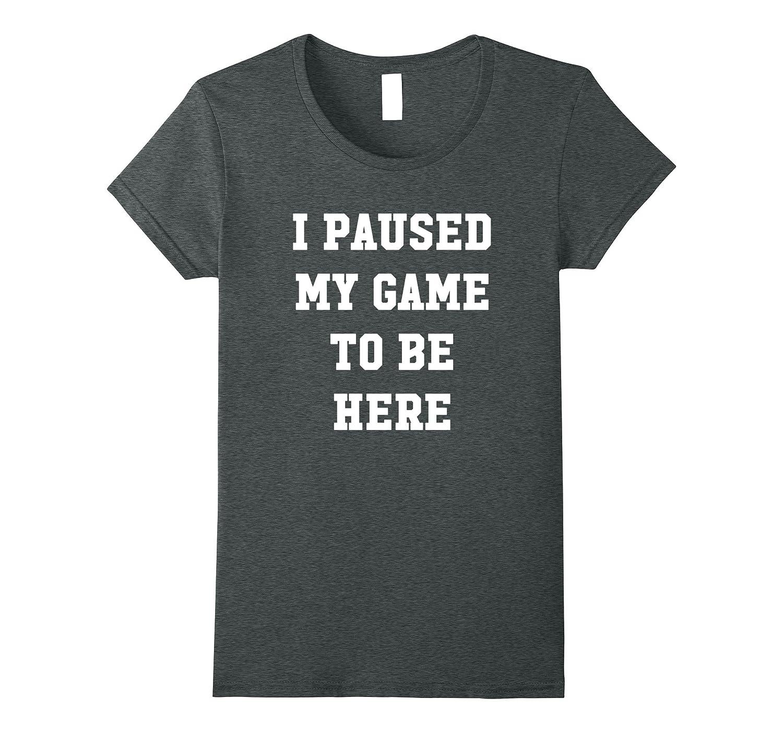 Paused T Shirt Funny Gaming Gamer-Tovacu