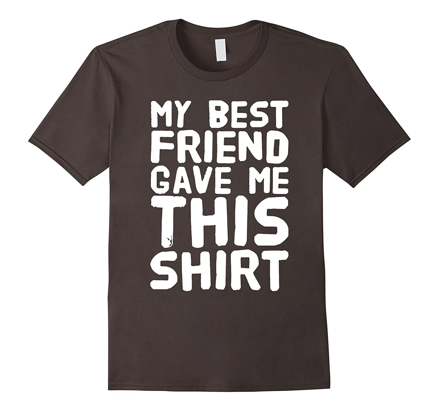 My Best Friend Gave Me This Tshirt Birthday Gifts ANZ