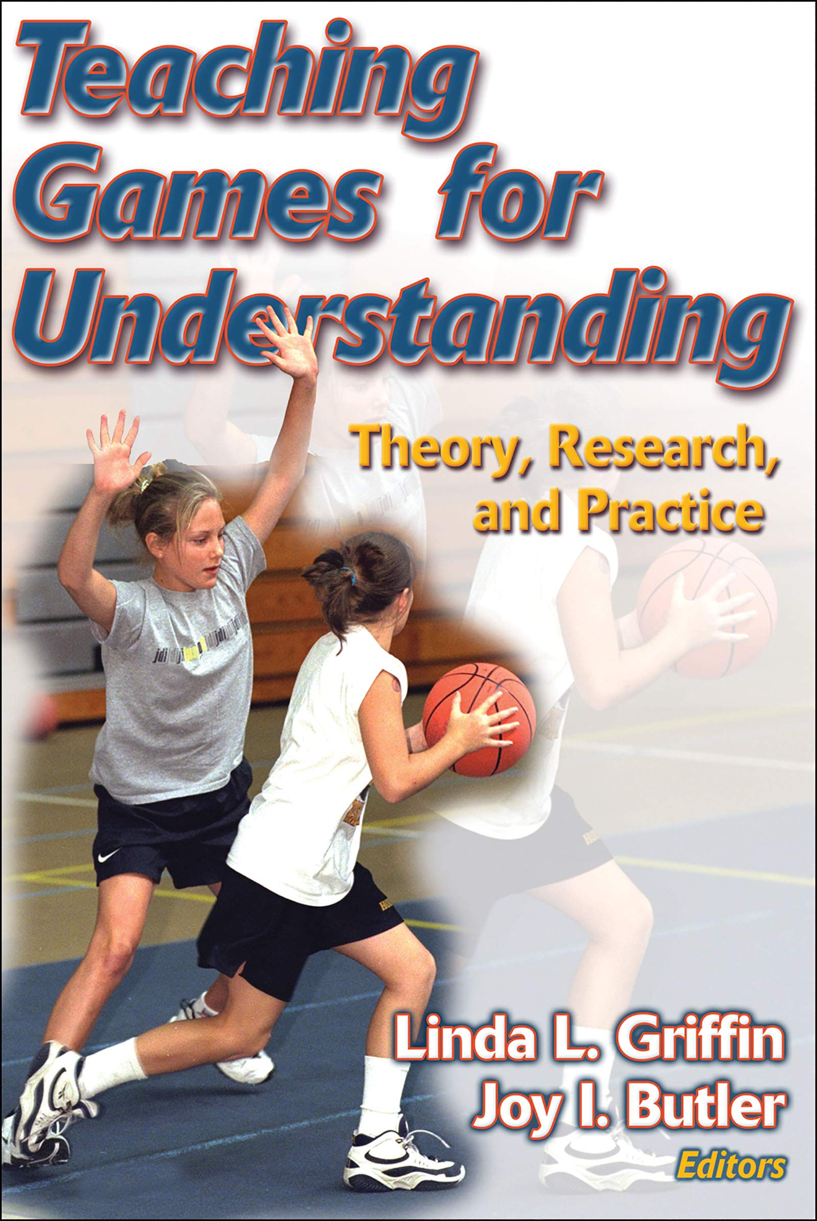 Teaching Games for Understanding: Theory Research and Practice