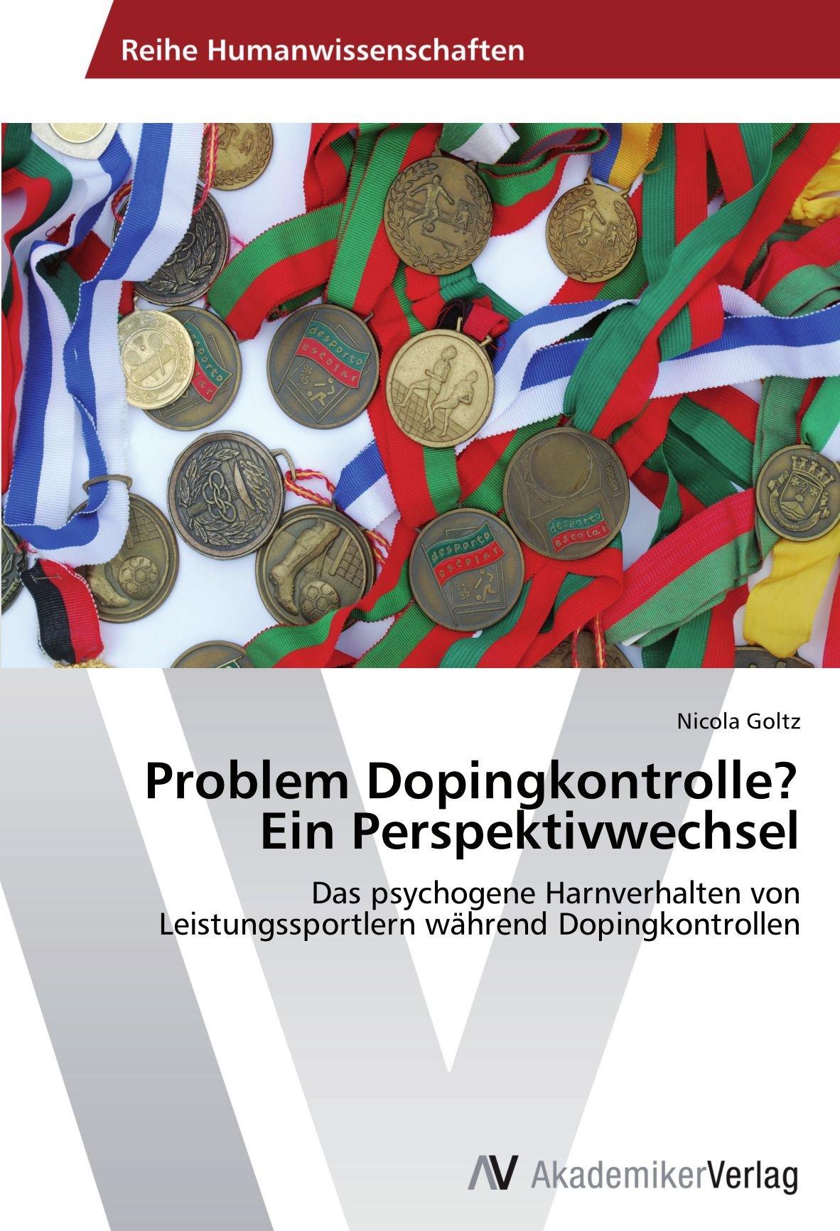 Download Problem Dopingkontrolle? Ein Perspektivwechsel: Das psychogene Harnverhalten von Leistungssportlern während Dopingkontrollen (German Edition) PDF
