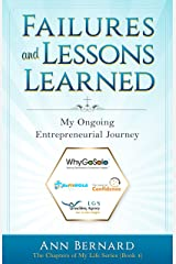 Failures and Lessons Learned: My Ongoing Entrepreneurial Journey (The Chapters of My Life Series Book 4) Kindle Edition