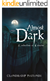 Almost Dark: A collection of 4 stories