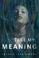 If You Take My Meaning: A Tor.com Original Kindle Edition