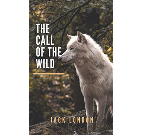 The Call Of The Wild English Edition Ebook London Jack Amazon Com Br Loja Kindle
