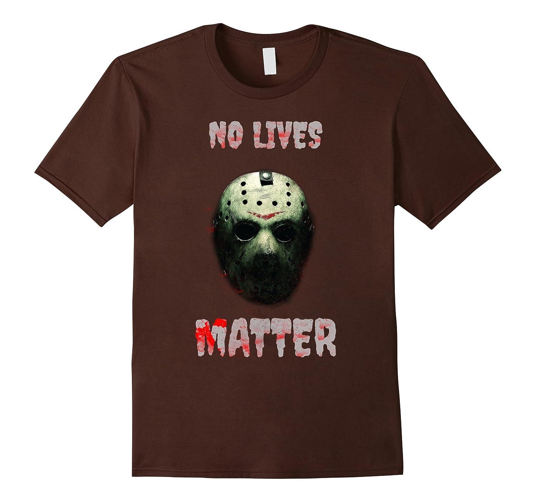 No Lives Matter T Shirt New Design