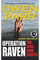 Operation Raven: The Alpha Team Spy Thriller Volume 3 Kindle Edition
