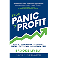 From Panic to Profit: How 6 Key Numbers Can Make a 6 Figure Difference in Your Law Firm