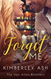 Forget Me (The Van Allen Brothers Book 2)