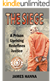 The Siege: A Prison Uprising Redefines Justice