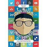 El gran libro del community manager: Técnicas y herramientas para sacarle partido a las redes sociales y triunfar en social m