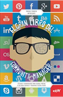 El gran libro del community manager: Técnicas y herramientas para sacarle partido a las redes
