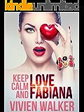 Keep calm and love Fabiana