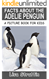 Facts About the Adelie Penguin (A Picture Book for Kids, Vol 317)
