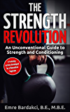 Strength Revolution: An Unconventional Guide to Strength and Conditioning (English Edition)